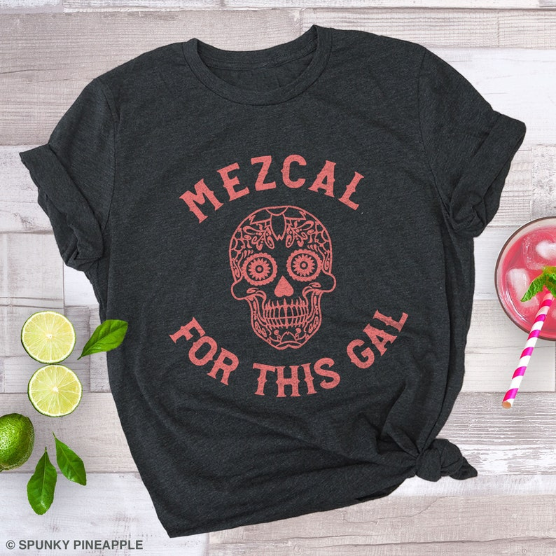 Mexico Vacation Mezcal for this Gal Funny Cinco de Mayo Shirt for Women