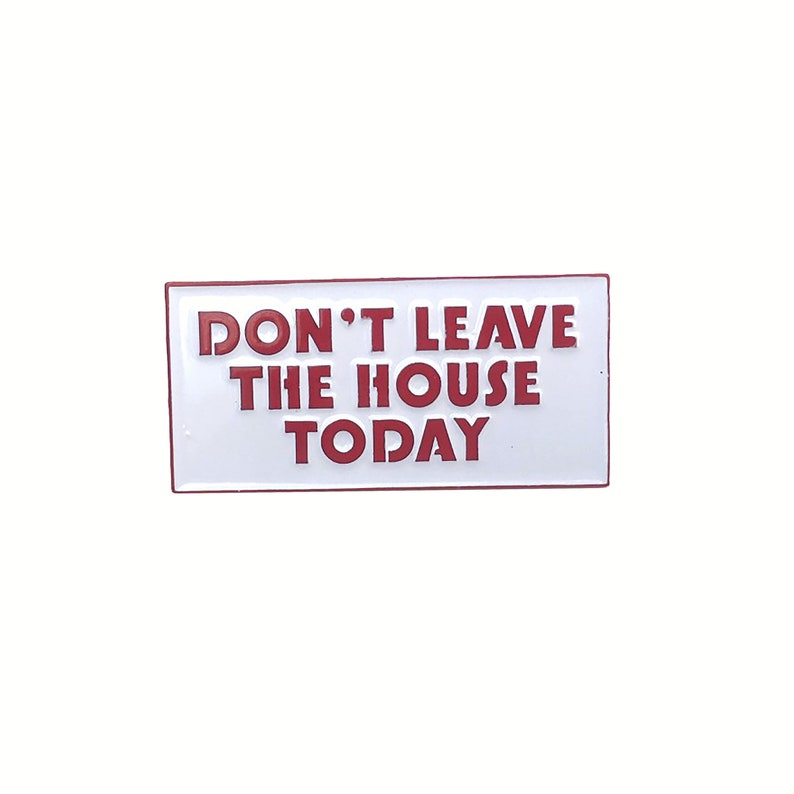 Don\u2019t Leave The House Today fortune Pin Pee-Wee Pin