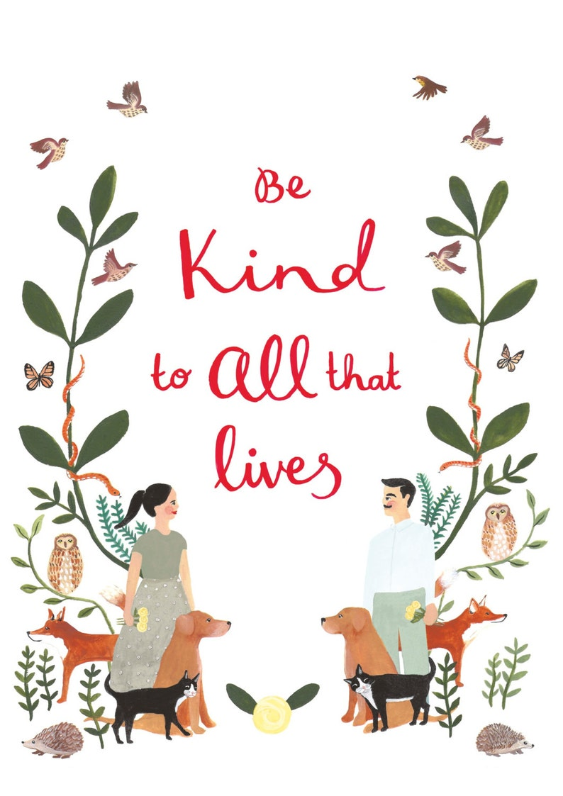 Illustration Art Print. Be Kind to All that Lives